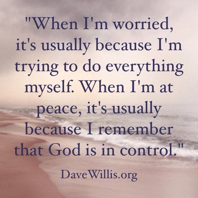 God Quote Unique DaveWillisquoteworryGodincontrol