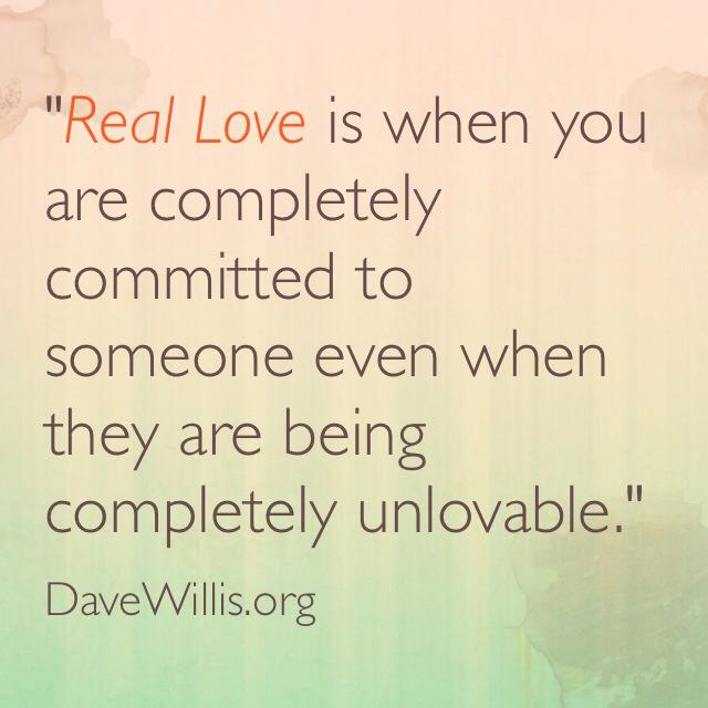 Dave Willis Real Love Quote DaveWillis.org_