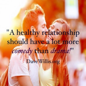 dave willis healthy relationship comedy drama quote