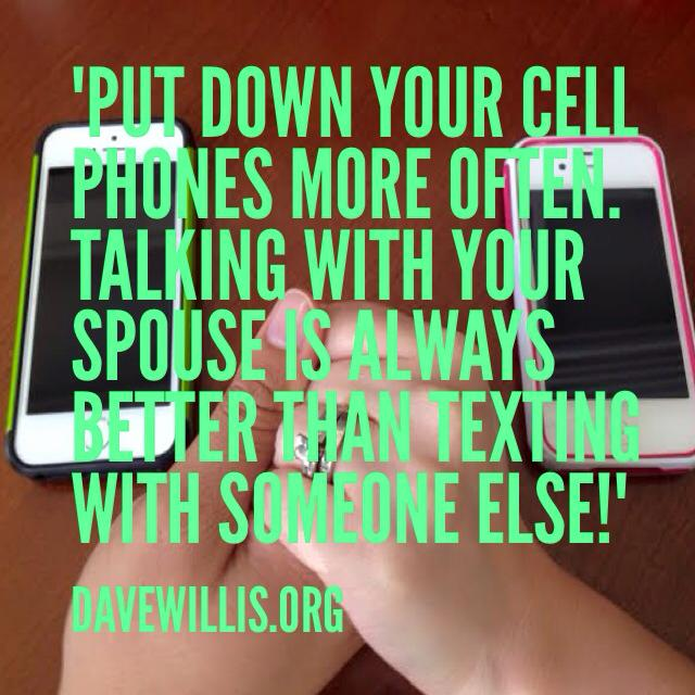 Dave Willis marriage quote cell phone talk not text