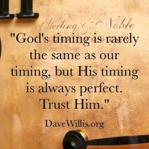 Dave Willis quote quotes God's timing