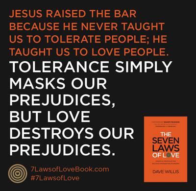 Dave Willis quote love tolerance prejudices seven laws of love book #7lawsoflove
