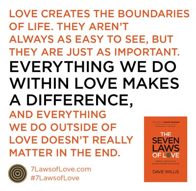 7 laws of love #7lawsoflove quote Dave Willis