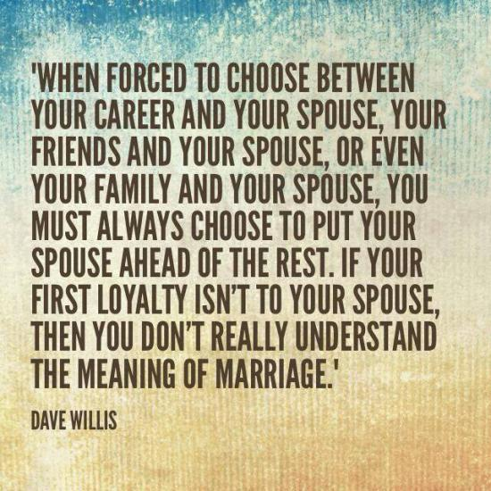 10. Your first LOYALTY should always be to your spouse.