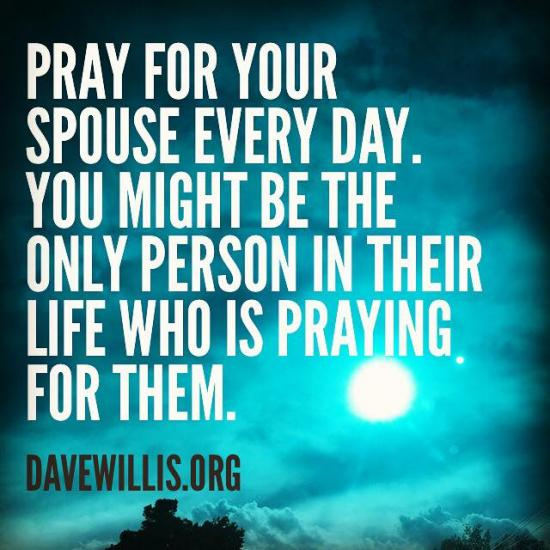 9. Pray for our marriage. Pray for your spouse. If your spouse is willing, pray together with them.