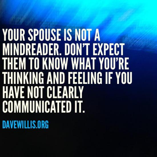 10. Communicate with your spouse about everything. Tell him/her what you're feeling. Talk about your hopes and dreams for the marriage. Be CLEAR about your expectations and what you want him/her to do to help.