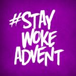 #StayWokeAdvent, Ferguson & Apocalypse: A Lectionary Reflection