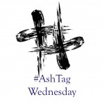 Imposing Hashtags: The Problem with #AshTag on Ash Wednesday