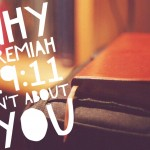 Jeremiah 29:11 Isn't about You … And That's a Good Thing