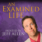 An Examined Life with Jeff Allen 21:  Laughing Over Bacon with Daren Streblow