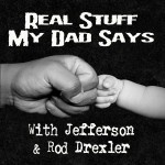 Real Stuff My Dad Says 78: Givers and Takers
