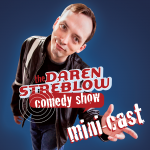 The Daren Streblow Comedy Show Mini-Cast 101:  Beards, Comedian Zan & Bob Kilpatrick