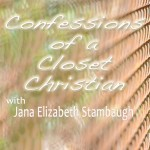 Confessions of A Closet Christian 23: Terrified to Evangelize