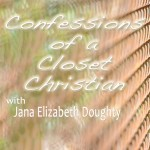 Confessions Of A Closet Christian 35: Why Do We Worry?