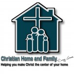 Christian Home & Family: Purposeful Parenting