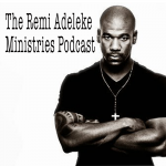 The Remi Adeleke Ministries Podcast 3: Who are You Pretending to Be?
