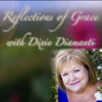 Reflections of Grace 122: Finding the Courage to Walk Out of Your Pain