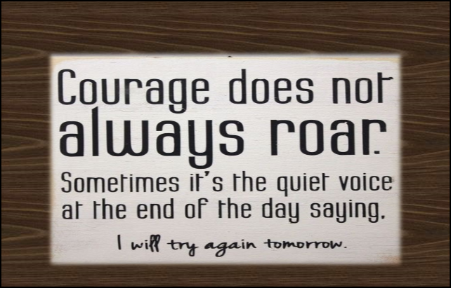 courage does not always roar.brown