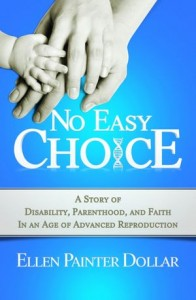 No Easy Choices When It Comes to Genetics, Disability, and Reproductive Decisions