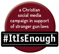 It Is Enough: A Christian Social Media Campaign Around Gun Violence