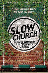 "Revitalizing Churches and Communities the ""Slow Church"" Way"