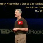 TEDx: Are God & Reality Converging?