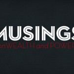 Emerging Voices: Musings on Wealth and Power