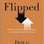 """Flipped"" About Lent & Resurrection"