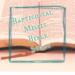 A Little Bapticostal Misfit Bible Study