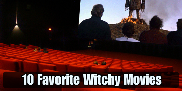 10 Favorite Witchy Movies