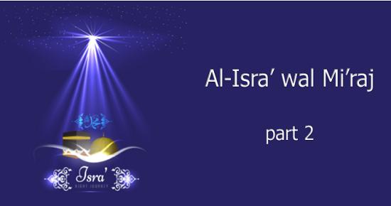 Al-Isra' wal-Mi'raj: The Prophet's Night Journey - part 2 of 3
