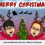 Merry Christmas from Mike and Joel