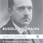 "Rudolf Bultmann, ""Theologian of Perpetual Advent"""