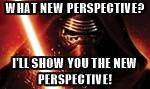 Seminary Professor Kylo Ren – I'll Show You the New Perspective!