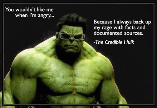 The Credible Hulk... you wouldn't like me when I'm angry - Imgur