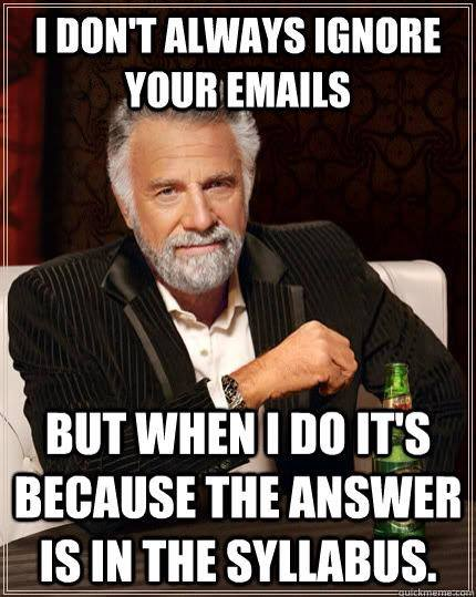 I Don't Always Ignore Your E-mails
