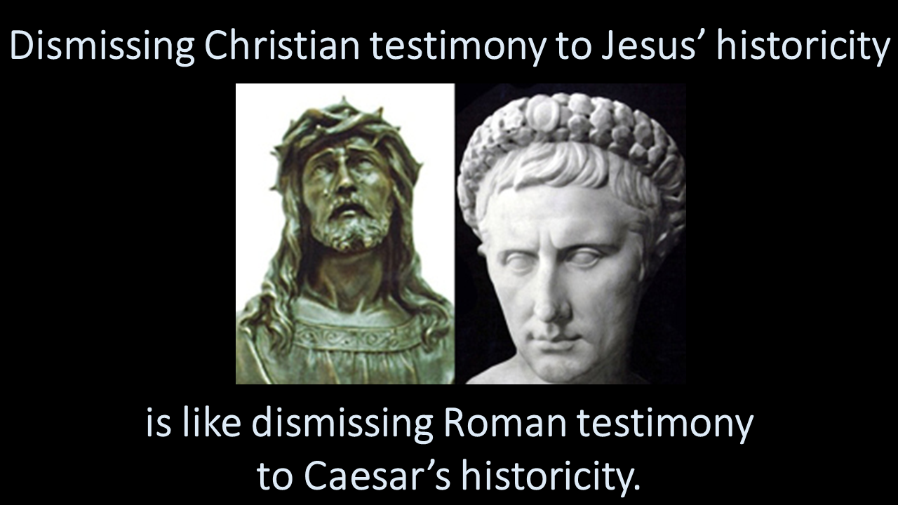 Dismissing Christian testimony to Jesus' historicity