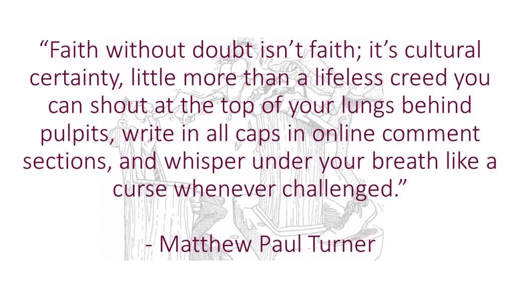 Faith without doubt isn't faith