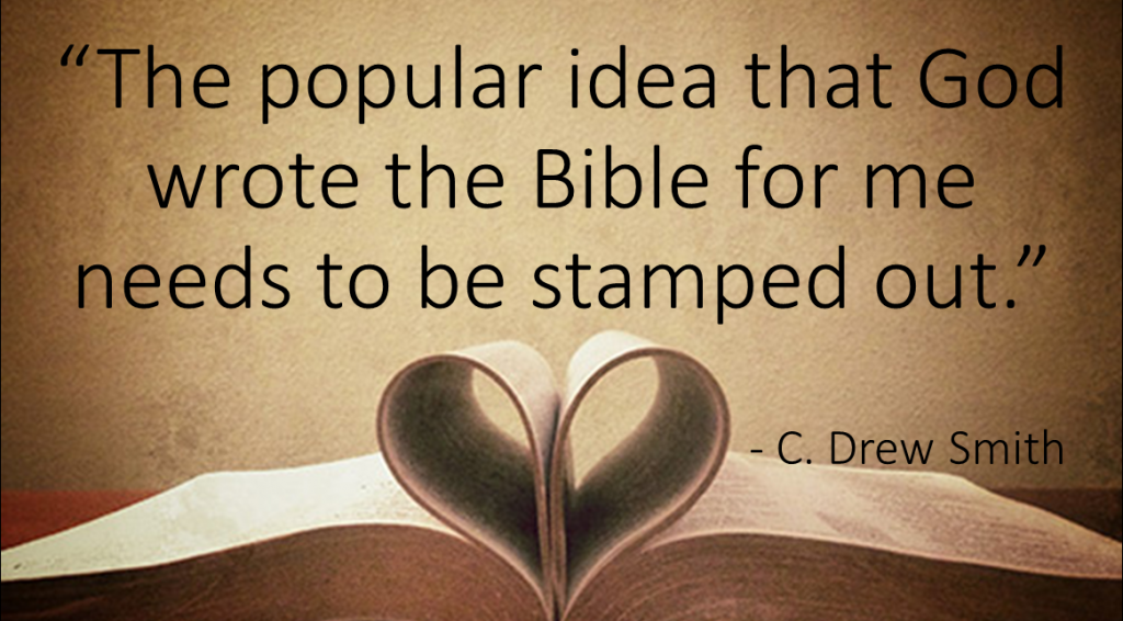 The popular idea that God wrote the Bible for me