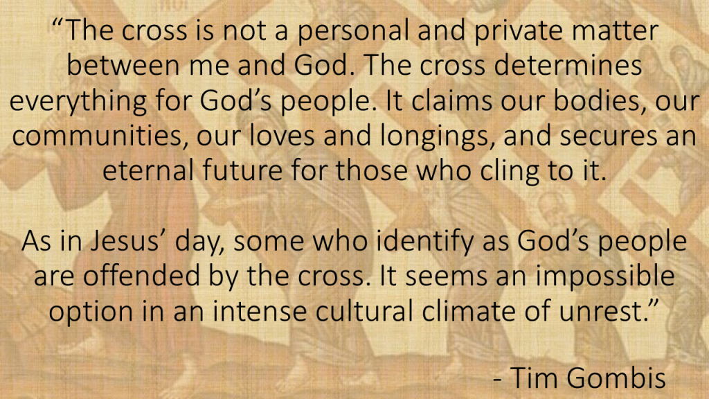 The cross is not a personal and private matter Gombis quote