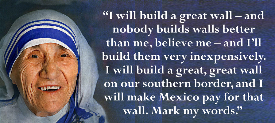 I will build a great wall – Mother Teresa