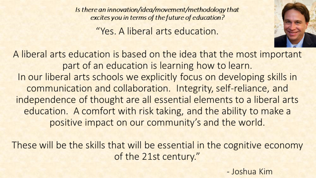 how liberal arts education will benefit me Many liberal arts students become innovators and productive risk takers, translating liberal arts ideals into effective, productive work in the world that is what a liberal education is good for.