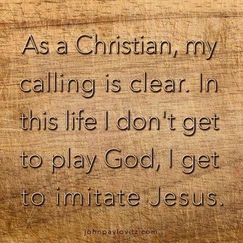 Christian Calling not Be God Imitate Jesus