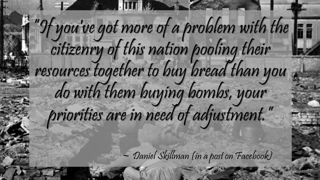 Daniel Skillman Quote Bombs Bread Priorities 2
