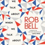 Welcome to Progressive Christianity, Rob Bell!