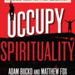 There Will Soon Be No More Priests: A Review of Occupy Spirituality