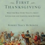 Christian Reflection on the First Thanksgiving with Historian Tracy McKenzie