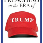 Preaching in the Era of Trump
