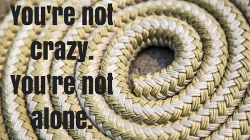 You're not crazy.You're not alone.