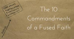 Faith Shift 10 Commandments of a Fused Faith